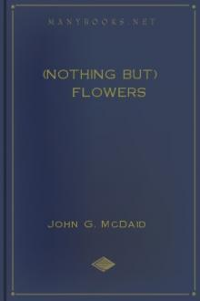 (Nothing But) Flowers by John G. McDaid