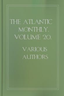 The Atlantic Monthly, Volume 20, No. 122, December, 1867