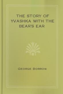 The Story of Yvashka with the Bear's Ear by George Borrow