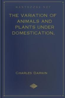The Variation of Animals and Plants Under Domestication, Volume II by Charles Darwin