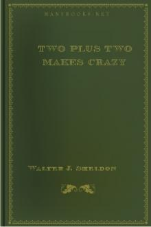 Two Plus Two Makes Crazy by Walter J. Sheldon