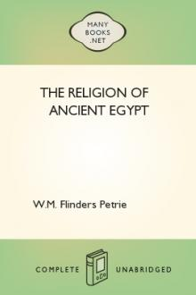 The Religion of Ancient Egypt by William Matthew Flinders Petrie