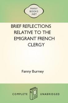 Brief Reflections relative to the Emigrant French Clergy by Fanny Burney