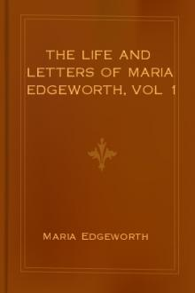 The Life and Letters of Maria Edgeworth, vol 1 by Maria Edgeworth