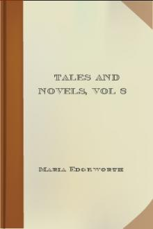 Tales and Novels, vol 8  by Maria Edgeworth
