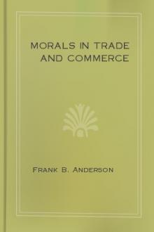 Morals in Trade and Commerce by Frank B. Anderson