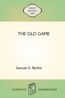 The Old Game by Samuel G. Blythe