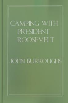 Camping with President Roosevelt by John Burroughs
