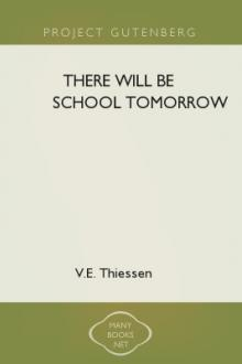 There Will Be School Tomorrow by V. E. Thiessen