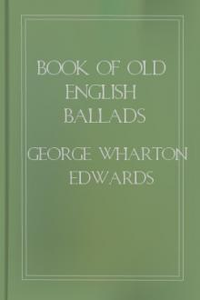 Book of Old English Ballads  by George Wharton Edwards