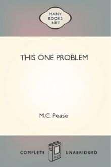 This One Problem by M. C. Pease