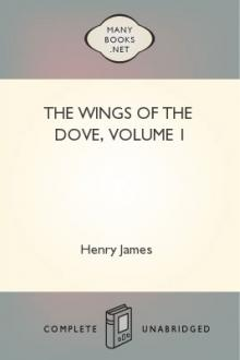 The Wings of the Dove, Volume 1 by Henry James