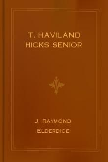 T. Haviland Hicks Senior  by J. Raymond Elderdice