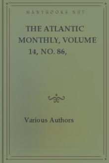 The Atlantic Monthly, Volume 14, No. 86, December, 1864 by Various