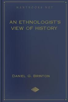 An Ethnologist's View of History by Daniel G. Brinton