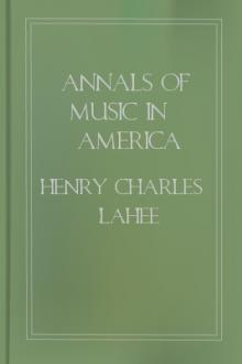 Annals of Music in AmericaA Chronological Record of Significant Musical Events by Henry Charles Lahee