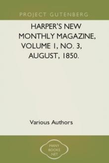 Harper's New Monthly Magazine, Volume 1, No. 3, August, 1850. by Various