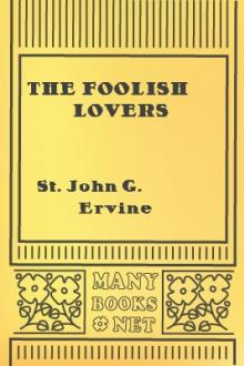 The Foolish Lovers by St. John G. Ervine