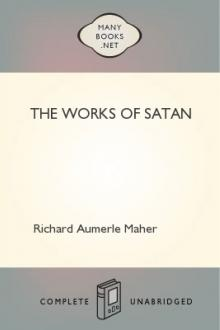 The Works of Satan by Richard Aumerle Maher