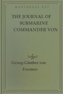 The Journal of Submarine Commander von Forstner by Freiherr von Forstner Georg-Günther