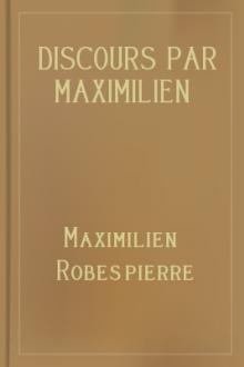 Discours par Maximilien Robespierre — 21 octobre 1789-1er juillet 1794