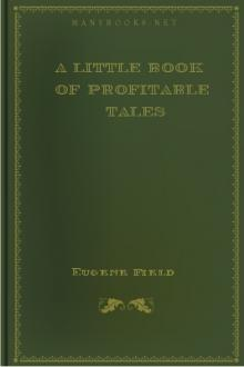 A Little Book of Profitable Tales by Eugene Field