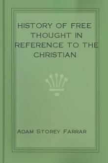History of Free Thought in Reference to The Christian Religion by Adam Storey Farrar