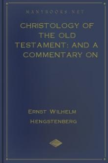 Christology of the Old Testament: And a Commentary on the Messianic Predictions. Vol. 2