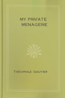 My Private Menagerie by Théophile Gautier