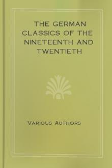 The German Classics of the Nineteenth and Twentieth Centuries by Unknown