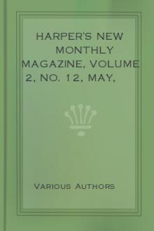 Harper's New Monthly Magazine, Volume 2, No. 12, May, 1851. by Various