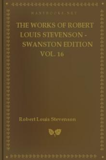 The Works of Robert Louis Stevenson - Swanston Edition Vol. 16 by Robert Louis Stevenson