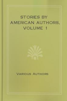 Stories by American Authors, Volume 1 by Rebecca Harding Davis, Bayard Taylor, Albert Webster, Brander Matthews, H. C. Bunner