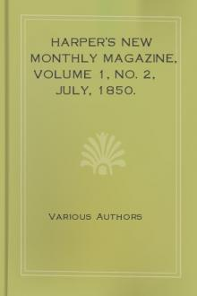 Harper's New Monthly Magazine, Volume 1, No. 2, July, 1850. by Various