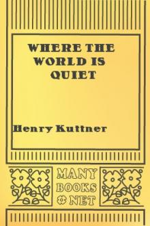 Where the World is Quiet by Henry Kuttner
