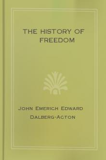 The History of Freedom by Baron Acton John Emerich Edward Dalberg Acton
