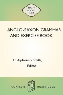 Anglo-Saxon Grammar and Exercise Book by Charles Alphonso Smith
