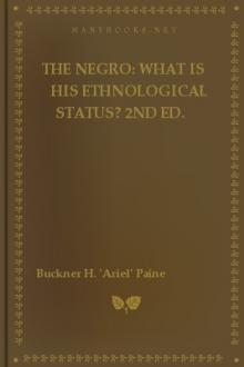 The Negro: what is His Ethnological Status? by Ariel