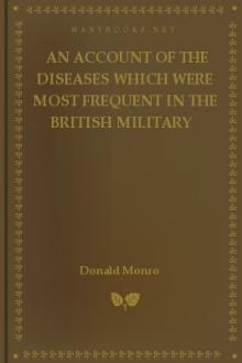 An Account of the Diseases which were most frequent in the British military hospitals in Germany by Donald Monro