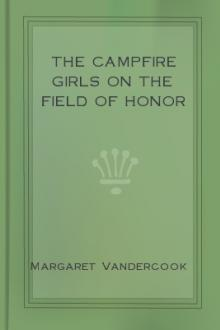 The Campfire Girls on the Field of Honor by Margaret Vandercook