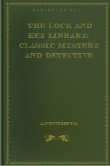 The Lock and Key Library: Classic Mystery and Detective Stories by Unknown