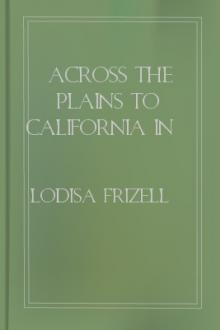 Across the Plains to California in 1852 by Lodisa Frizell