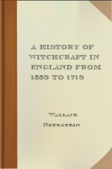 A History of Witchcraft in England from 1558 to 1718 by Wallace Notestein