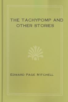 The Tachypomp and Other Stories by Edward Page Mitchell