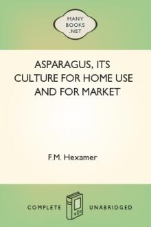 Asparagus, its culture for home use and for market by F. M. Hexamer