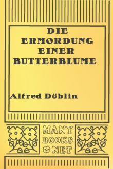 Die Ermordung Einer Butterblume Und Andere Erzählungen By Alfred Döblin Free Ebook