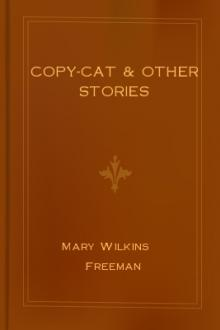 Copy-Cat & Other Stories by Mary E. Wilkins