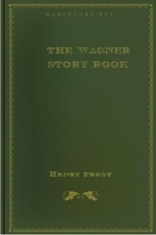 The Wagner Story Book by William Henry Frost