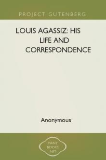 Louis Agassiz: His Life and Correspondence by Louis Agassiz