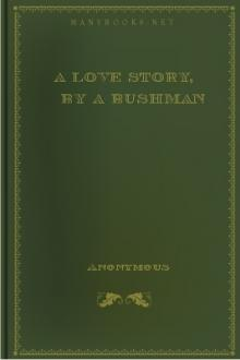 A Love Story, by a Bushman by Unknown
